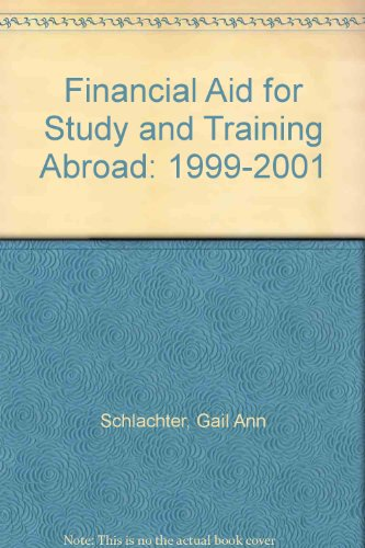 Financial Aid for Study and Training Abroad: 1999-2001