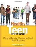Healthy Teen Relationships, Martha Roper, 157482287X