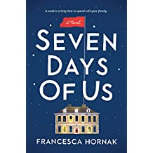 Seven Days of Us: A Novel