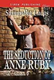 The Seduction of Anne Ruby, Samantha Lucas, 1622412184