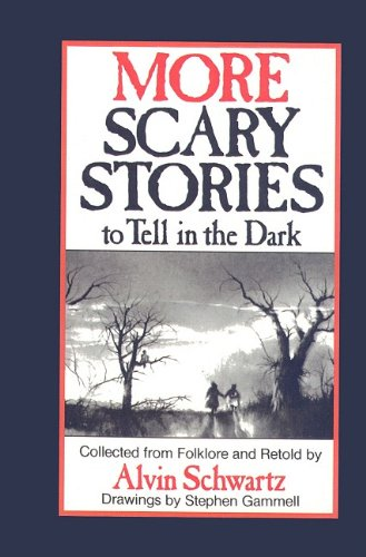 More Scary Stories to Tell in the Dark: Collected from Folklore