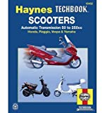 img - for Scooters, Service and Repair Manual: Automatic Transmission 50 to 250cc; Honda, Piaggio, Vespa & Yamaha (Haynes Repair Manual (Paperback)) (Paperback) - Common book / textbook / text book