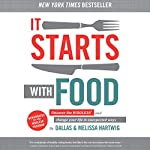 It Starts with Food: Discover the Whole30 and Change Your Life in Unexpected Ways | Melissa Hartwig,Dallas Hartwig