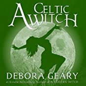 A Celtic Witch: A Modern Witch Series, Book 6 | Debora Geary