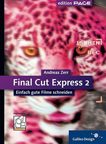 Final Cut Express 2: Einfach gute Filme schneiden (Galileo Design)