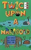 Twice Upon a Marigold