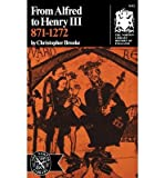 From Alfred to Henry III, 871-1272 (The Norton library history of England)