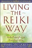 Living the Reiki Way: Reiki Principles for Everyday Living