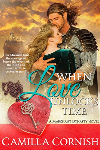 Book: When Love Unlocks Time - A Tudor time travel novel (Marchant Dynasty Series Book 1) by Camilla Cornish