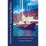 Awakening Waves: An exciting true life sailing adventure.