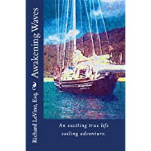 Awakening Waves: An exciting true life sailing adventure.