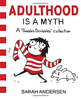 Book Cover: Adulthood is a Myth: A Sarah's Scribbles Collection