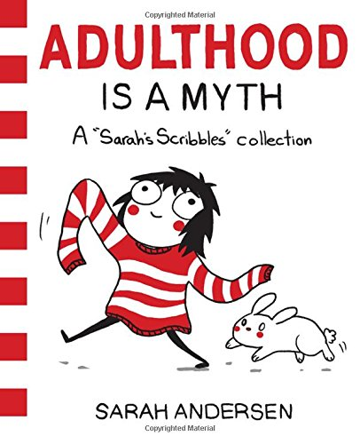 Adulthood is a Myth: A Sarah's Scribbles Collection by Sarah Andersen cover
