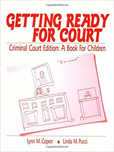 Getting Ready for Court: Criminal Court Edition: A Book For Children (Interpersonal Violence: The Practice Series)