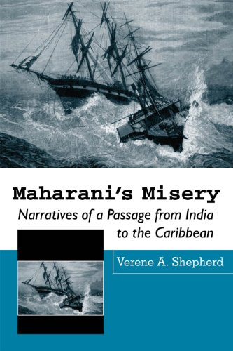 Maharani's Misery: Narratives of a Passage from India to the Caribbean