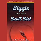 Biggie and the Devil Diet: Biggie Weatherford, Book 6 | Nancy Bell