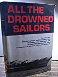 img - for All the Drowned Sailors by Raymond B. Lech (1-Aug-1986) Hardcover book / textbook / text book