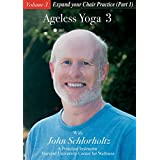 Ageless Yoga, Volume 3: Expand your Chair Practice (Part 1)
