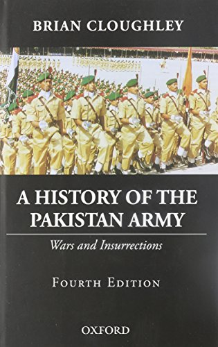 A History of the Pakistan Army: Wars and Insurrections