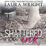 Shattered Ink: Wicked Ink Chronicles | Laura Wright