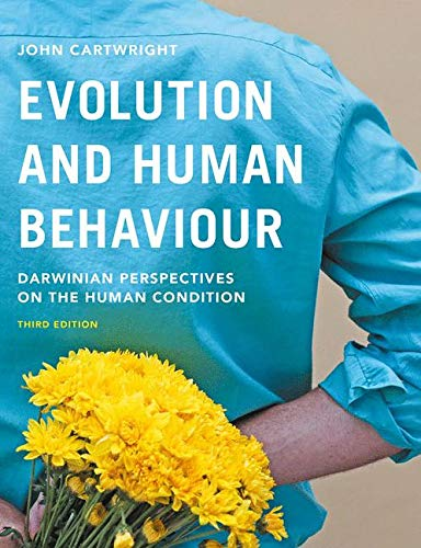 Evolution and Human Behaviour: Darwinian Perspectives on the Human Condition