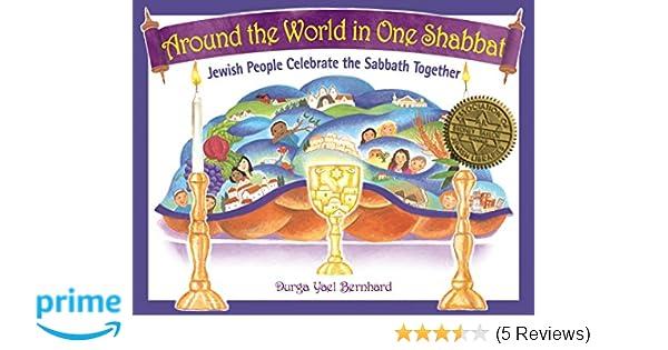 Around The World In One Shabbat Jewish People Celebrate The Sabbath