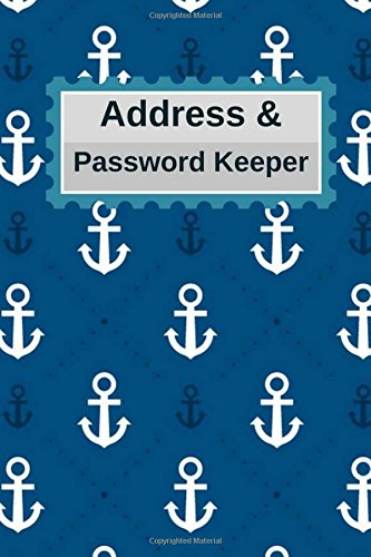 Address & Password keeper.: Nautical blue pattern 120 pages. Size 6*9 inches of address & internet password keeper organizer notebook. Save your ... (Address and password keeper.) (Volume 6) pdf epub