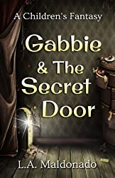 Gabbie & The Secret Door: A Children's Fantasy