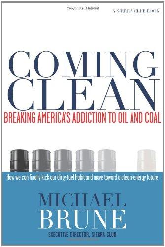 Coming Clean: Breaking America's Addiction to Oil and Coal (Sierra Club Books (Sierra)) pdf epub