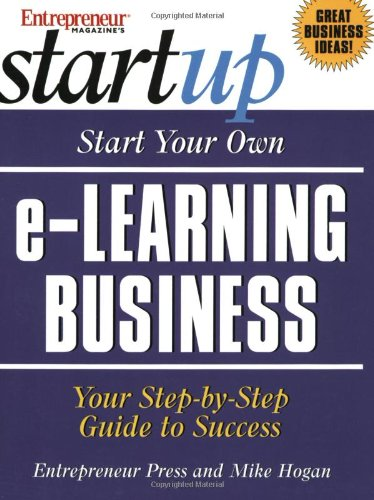 Entrepreneur Magazine's Start Your Own e-Learning Business (The Startup Series)