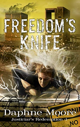 Book: Freedom's Knife (Justiciar's Redemption Book 1) by Daphne Moore
