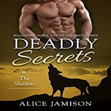 Deadly Secrets: The Shadow: Billionaire Shape-Shifter Romance Series, Book 1 Audiobook by Alice Jamison Narrated by Shawna Crawley