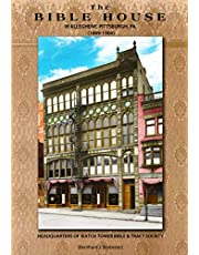 The Bible House in Allegheny, Pittsburgh, PA. (1889-1909): Headquarters of Watchtower Bible & Tract Society