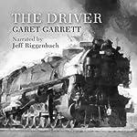 The Driver   Garet Garrett