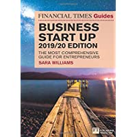 The Financial Times Guide to Business Start Up 2019/20: The Most Comprehensive Guide for Entrepreneurs
