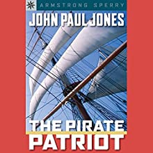 Sterling Point Books: John Paul Jones: The Pirate Patriot Audiobook by Armstrong Sperry Narrated by Benjamin Becker