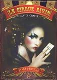 Le cirque divin : Avec 44 cartes oracles