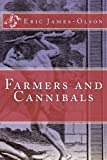 Farmers and Cannibals, Eric James-Olson, 1492792888