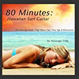 #8: 80 Minutes:  Hawaiian Surf Guitar (For Massage Music, Yoga Music, Spa, New Age & Relaxation)