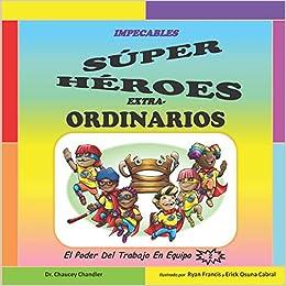 Impecables Súper Héroes Extra-Ordinarios: El Poder Del ...