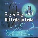 Oum Kalthoum - Alf Leila w Leila