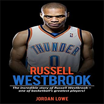644761aa8462 Russell Westbrook  The Incredible Story of Russell Westbrook - One of  Basketball s Greatest Players!