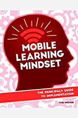 Mobile Learning Mindset: The Principal's Guide to Implementation Kindle Edition
