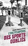 L'encyclopédie des sports oubliés par Brooke-Hitching