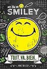 Ma vie en Smiley, tome 1 : Tout va bien par Kalicky