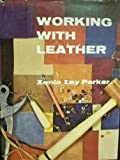 Working With Leather by Xenia Ley Parker (1972-05-03)