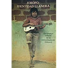 Joropo: Identidad Llanera: La epopeya cultural de las comunidades del Orinoco (Spanish Edition)