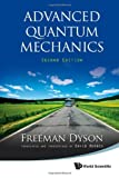 Advanced Quantum Mechanics, Freeman Dyson, 9814383414