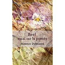 Bref essai sur la pensée (French Edition)