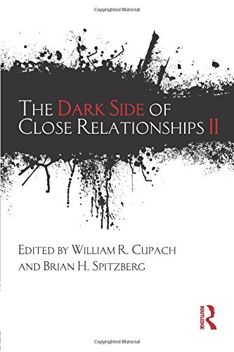 The Dark Side of Close Relationships II